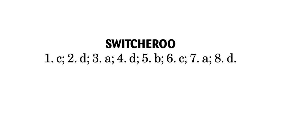 Switcheroo Answers